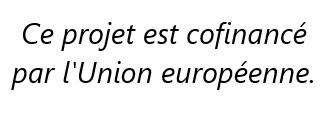 Ce projet est cofinancé par l'Union Européenne